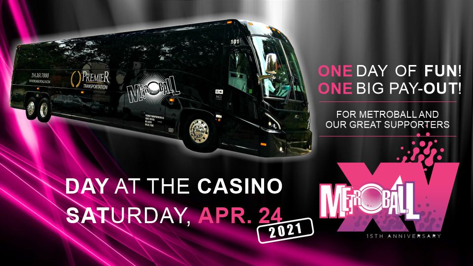 MetroBall Day at the Casino - 04.24.21